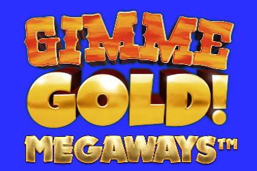 Gimme Gold! Megaways